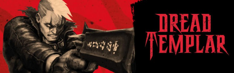 Old-School FPS Dread Templar Coming This Fall - News