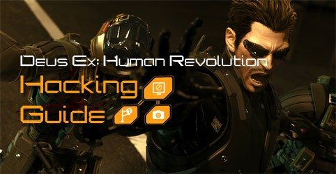 Deus Ex: Human Revolution Hacking Guide