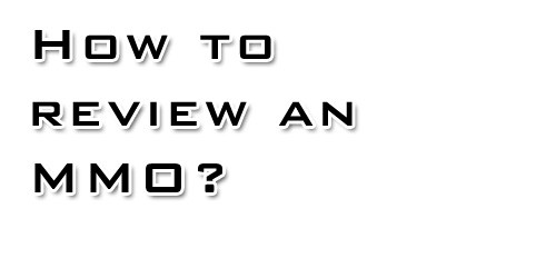 How do you review an MMO?