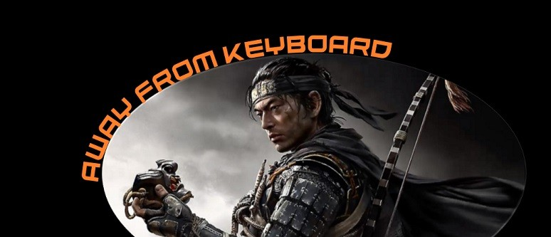 Away From Keyboard - Ghost of Tsushima