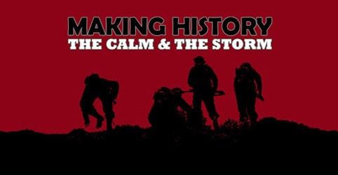 Making History: The Calm and the Storm