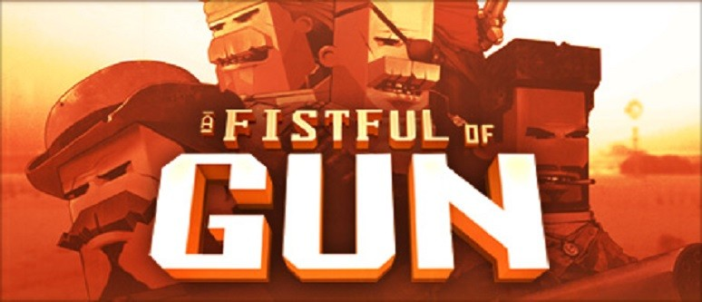 A Fistful of Gun - Game information hub | Hooked Gamers